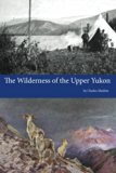 Book Cover The Wilderness of the Upper Yukon
