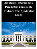 Book Cover Are Banks' Internal Risk Parameters Consistent? Evidence from Syndicated Loans