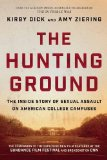Book Cover The Hunting Ground: The Inside Story of Sexual Assault on American College Campuses