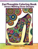 Book Cover ZenThoughts Coloring Book: Stress Melting Shoe Designs (Volume 3)