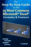 Book Cover The Step-By-Step Guide To The 25 Most Common Microsoft Excel Formulas & Features (The Microsoft Excel Step-By-Step Training Guide Series) (Volume 1)