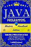 Book Cover Java Programming: Master's Handbook:  A TRUE Beginner's Guide! Problem Solving, Code, Data Science,  Data Structures & Algorithms (Code like a PRO in ... web design, tech, perl, ajax, swift, python)