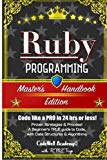 Book Cover Ruby: Programming, Master's Handbook:  A TRUE Beginner's Guide! Problem Solving, Code, Data Science,  Data Structures & Algorithms (Code like a PRO in ... web design, tech, perl, ajax, swift, python,)