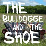 Book Cover The Bulldogge and the Shoe (Fairy Tales Alive) (Volume 1)