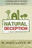 Book Cover Natural Deception: A Sobering Look at the Truth Behind the Organic Food Industry