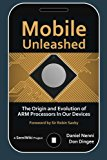 Book Cover Mobile Unleashed: The Origin and Evolution of ARM Processors in Our Devices
