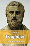 Book Cover Tragédies: Oedipe roi - Oedipe à colone - Antigone - Philoctète - Électre - Ajax - Les trachiniennes (French Edition)