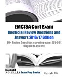 Book Cover EMCISA Cert Exam Unofficial Review Questions and Answers 2016/17 Edition: 80+ Review Questions covering exam  E05-001 (aligned to ISM V3)