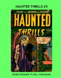 Book Cover Haunted Thrills #3: Tales Of Horror and Terror to Chill and Thrill --- All Stories -- No Ads