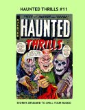 Book Cover Haunted Thrills #11: Classic Horror Comics -- All Stories -- No Ads