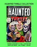 Book Cover Haunted Thrills Collection: Tales To Thrill and Chill --- Over 225 Pages from Selected Issues -- All Stories -- No Ads