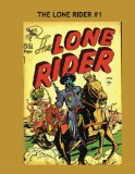 Book Cover The Lone Rider #1: Thrilling Stories Of The Masked Man -- All Stories -- No Ads