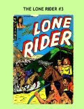 Book Cover The Lone Rider #3: Thrilling Western Comics Action -- All Stories -- No Ads