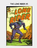 Book Cover The Lone Rider #5: Exciting Tales of the Masked Man --- All Stories -- No Ads