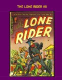 Book Cover The Lone Rider #8: Classic Western Comics -- Collect all 26 Issues