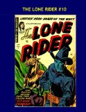 Book Cover The Lone Rider #10: All Stories -- No Ads --- The Masked Rider and His Horse Lightning!