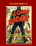 Book Cover The Lone Rider #12: Collect All 15 Issues -- All Stories -- No Ads --- The Masked Man and His Horse Lightning!
