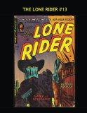 Book Cover The Lone Rider #13: Lawlessness Cannot Stand Against This Masked Man!