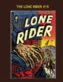 Book Cover The Lone Rider #15: The Masked Man and His Horse Lightning! --- All Stories -- No Ads