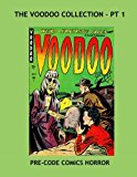Book Cover The Voodoo Collection - Pt 1: Exciting Pre-Code Horror --- All Stories -- No Ads