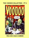 Book Cover The Voodoo Collection - Pt 2: Chilling Pre-Code Horror Comics --- All Stories -- No Ads