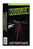 Book Cover Put Your Website Into Overdrive: Paid Traffic Basics
