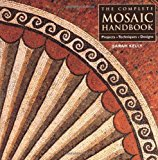 Book Cover The Complete Mosaic Handbook: Projects, Techniques, Designs