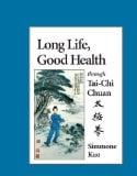 Book Cover Long Life, Good Health Through Tai-Chi Chuan