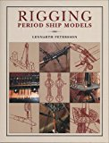 Book Cover Rigging Period Ship Models: A Step-by-Step Guide to the Intracacies of Square-Rig