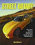 Book Cover Street Rotary HP1549: How to Build Maximum Horsepower & Reliability into Mazda's 12a, 13b & Renesis Engines
