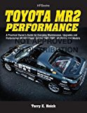 Book Cover Toyota MR2 Performance HP1553: A Practical Owner's Guide for Everyday Maintenance, Upgrades and Performance Modifications. Covers 1985-2005, All Makes and Models