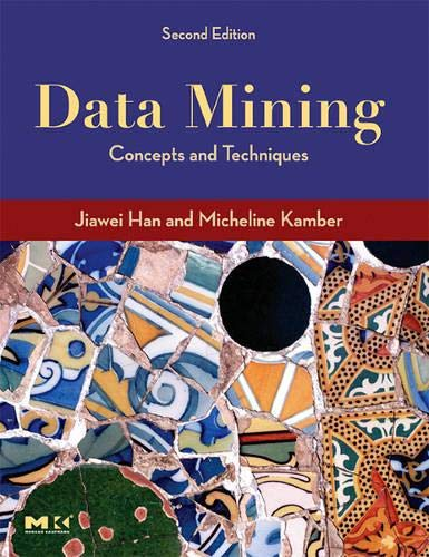 Book Cover Data Mining: Concepts and Techniques, Second Edition (The Morgan Kaufmann Series in Data Management Systems)