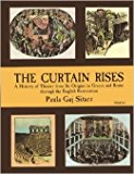 Book Cover The Curtain Rises: A History of Theater from Its Origins in Greece and Rome Through the English Restoration