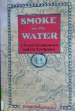 Book Cover Smoke on the Water: A Novel of Jamestown and the Powhatans
