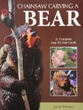 Book Cover Chainsaw Carving a Bear: A Complete Step-By-Step Guide