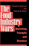 Book Cover The Food Industry Wars: Marketing Triumphs and Blunders