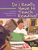 Book Cover Do I Really Have to Teach Reading?: Content Comprehension, Grades 6-12