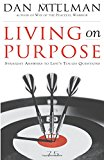 Book Cover Living on Purpose: Straight Answers to Universal Questions