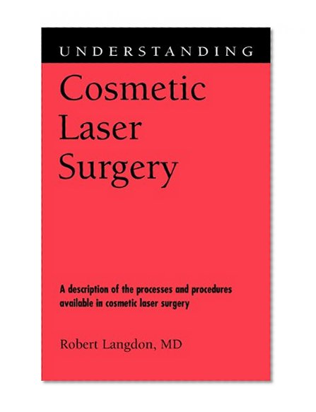 Book Cover Understanding Cosmetic Laser Surgery (Understanding Health and Sickness Series)