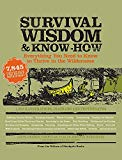Book Cover Survival Wisdom & Know How: Everything You Need to Know to Subsist in the Wilderness