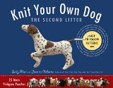Book Cover Knit Your Own Dog: The Second Litter: 25 More Pedigree Pooches