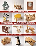 Book Cover The Big Book of Weekend Woodworking: 150 Easy Projects (Big Book of ... Series)