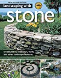 Book Cover Landscaping with Stone, 2nd Edition: create patios, walkways, walls, and other landscape features