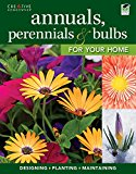 Book Cover Annuals, Perennials & Bulbs for Your Home: Designing, Planting & Maintaining Your Flower Garden (Gardening)