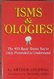 Book Cover 'Isms & 'Ologies: The 453 Basic Tenets You've Only Pretended to Understand
