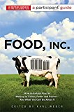 Book Cover Food Inc.: A Participant Guide: How Industrial Food is Making Us Sicker, Fatter, and Poorer-And What You Can Do About It