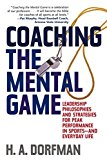 Book Cover Coaching the Mental Game: Leadership Philosophies and Strategies for Peak Performance in Sports_and Everyday Life