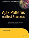 Book Cover Ajax Patterns and Best Practices (Expert's Voice)
