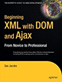 Book Cover Beginning XML with DOM and Ajax: From Novice to Professional (Beginning: From Novice to Professional)