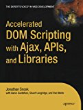Book Cover Accelerated DOM Scripting with Ajax, APIs, and Libraries (Expert's Voice)